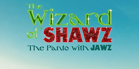 The Wizard of Shawz- The Panto with Jawz tickets
