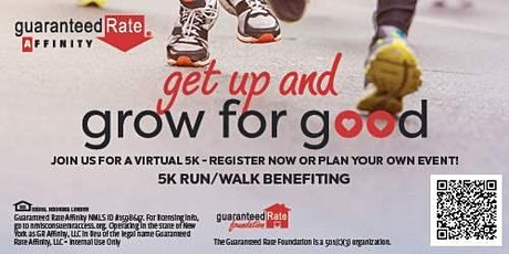 """Guaranteed Rate Affinity """"Get Up & Grow for Good"""" Virtual 5k Run/Walk tickets"""