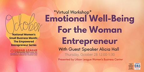 The Empowered Entrepreneur Series: Emotional Wellbeing For the Entrepreneur tickets
