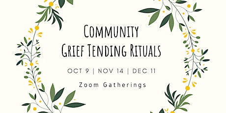Fall Series: Community Grief Tending Ritual (Online) tickets