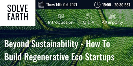 Beyond Sustainability - How To Build Regenerative Eco Startups 8 tickets