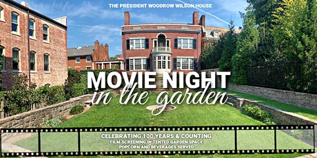 Movie Night in The Garden at The Woodrow Wilson House tickets