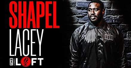 Dc Comedy Loft presents Shapel Lacey (Comedy Central, FATK podcast) tickets