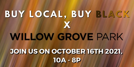 October  - Willow Grove Mall x Buy Local, Buy Black! Pop Up Shop! tickets