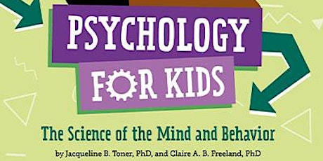 Psychology for Kids, with Authors Dr. Jacquie Toner and Dr. Claire Freeland tickets