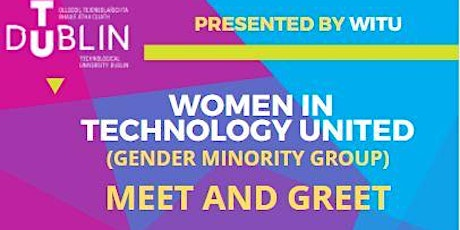 TU Dublin, Women in Technology United, Meet and Greet for students tickets