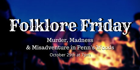 Folklore Friday: Murder, Madness & Misadventure in Penn's Woods tickets