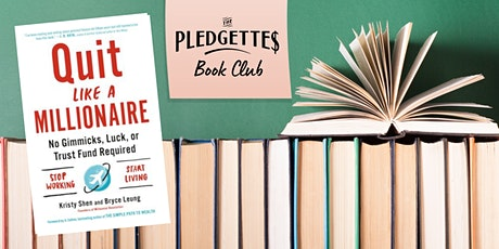 The Pledgettes Book Club: Quit Like a Millionaire tickets