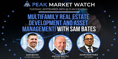 Multifamily Real Estate Development and Asset Management with Sam Bates Tickets
