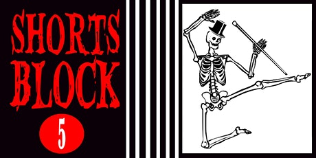 Shorts Block 5 | Screamfest tickets