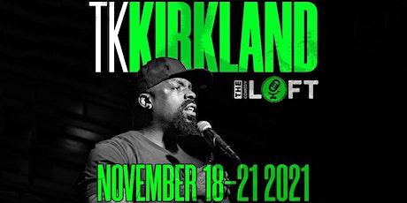 DC Comedy Loft presents TK Kirkland (Breakfast Club, VladTV) tickets