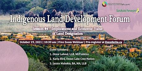 Indigenous Land Development Forum Series - Session #4 tickets