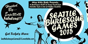 Seattle Burlesque Games 2015 *Friday tickets available...