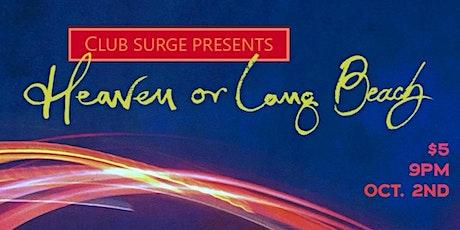 Club Surge Presents: Heaven or Long Beach tickets