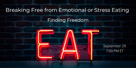 Breaking Free from Emotional or Stress Eating – Finding Freedom tickets