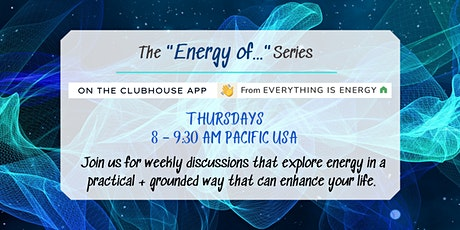 """THE """"ENERGY OF..."""" SERIES: Exploring the world of energy in a practical way tickets"""