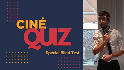 Ciné Quiz spécial Blind Test billets