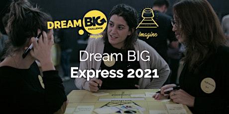 Dream BIG Express 2021 entradas