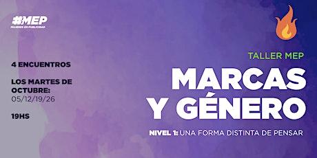 #MEP: MARCAS Y GÉNERO - NIVEL 1. (4 encuentros) 5ta edición entradas
