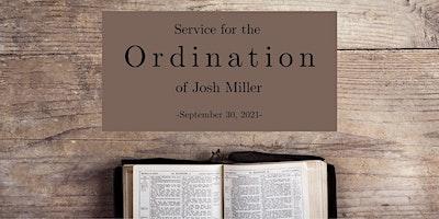 Ordination of Josh Miller
