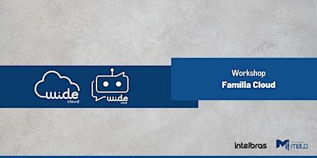 Workshop  Família Cloud ingressos