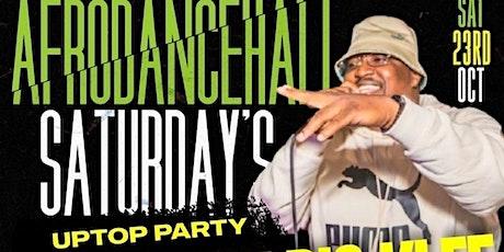 "Afrodancehall Saturday's ""UpTop Party"" tickets"
