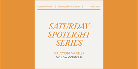 Halcyon & GigFinesse Presents: Saturday Spotlight Series tickets