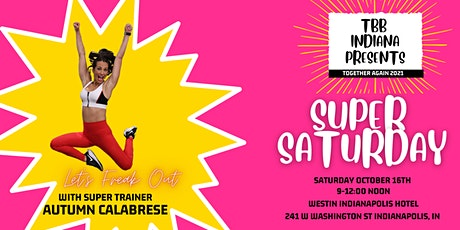 TBB Indiana Super Saturday with AUTUMN CALABRESE! tickets