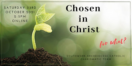 """Southwark Autumn Afternoon of Renewal 2021: """"Chosen in Christ- for what?"""" ingressos"""