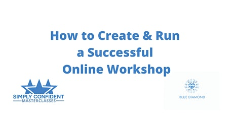 How to Create and Run a Successful Online Workshop Masterclass tickets