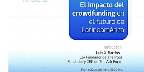 El impacto del crowdfunding en el futuro de Latinoamérica | Skillup Session entradas