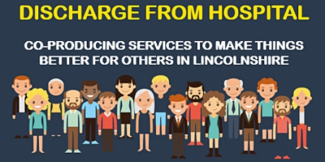Discharge from Hospital - Lincolnshire Focus Group tickets