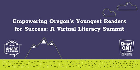 Empowering Oregon's Youngest Readers for Success: A Virtual Literacy Summit tickets