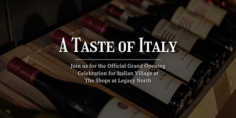 Taste of Italy: Italian Village Grand Opening at The Shops at Legacy tickets