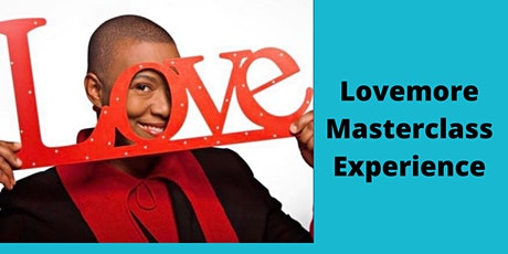 Lovemore Masterclass Experience tickets