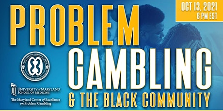 The Gambling Come Up: Is It A Problem? tickets