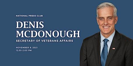 NPC Headliners Luncheon: Secretary of Veterans Affairs Denis McDonough tickets