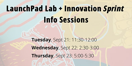 LaunchPad Lab + Innovation Sprint Info Sessions tickets