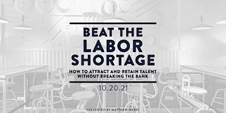 Beat the Labor Shortage tickets