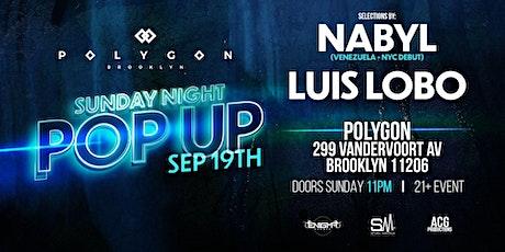Sunday Night Pop Up   Nabyl   Luis Lobo tickets