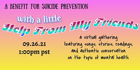 With A Little Help From My Friends - A Benefit for Suicide Prevention tickets