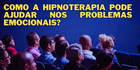 PALESTRA: Como a Hipnoterapia pode ajudar  nos Problemas Emocionais? ingressos
