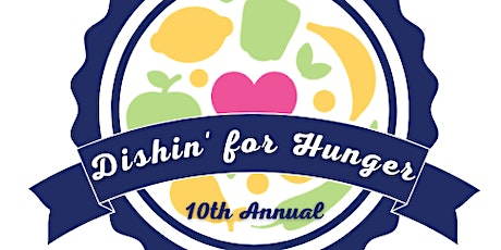 10th Annual Dishin' for Hunger tickets