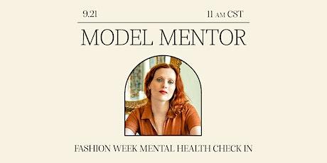 Model Mentor: Fashion Week Mental Health Check In tickets