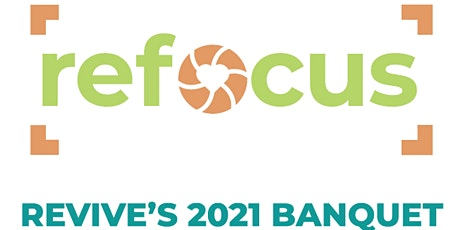 Refocus: The Third Annual Revive Life House Banquet tickets