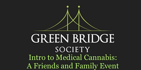 Intro to Medical Cannabis:  A Friends and Family Event tickets