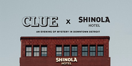 CLUE x Shinola Hotel: An Evening of Mystery in Downtown Detroit tickets