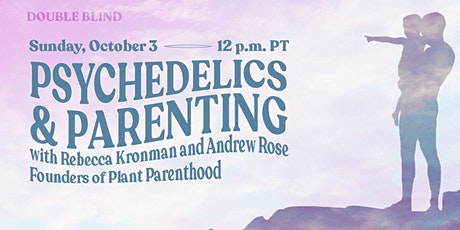 Psychedelics and Parenting tickets