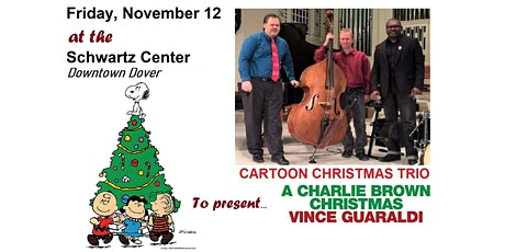 Cartoon Christmas Trio  - Live at the  Schwartz Center in downtown Dover! tickets