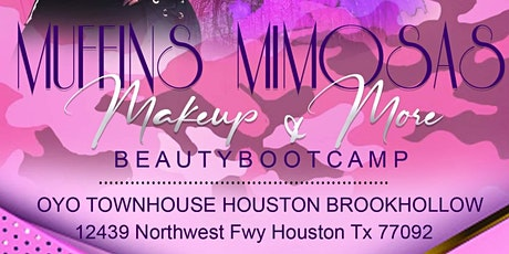 Muffins,Mimosas, Makeup &More Beauty BootCamp tickets